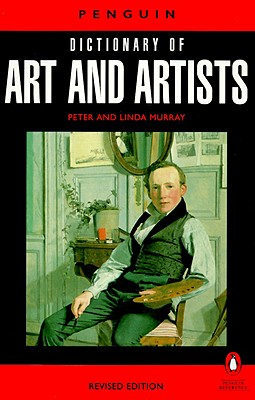 Penguin Dictionary of Art and Artists By Murray, Peter/ Murray, Linda