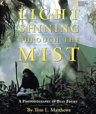 Light Shining Through the Mist By Matthews, Tom L./ Schaller, George B.